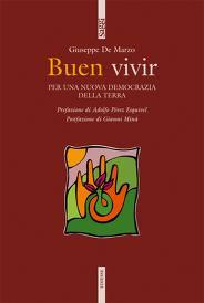 Recensione del libro: Buen Vivir – Per una nuova democrazia della Terra. Di Giuseppe De Marzo